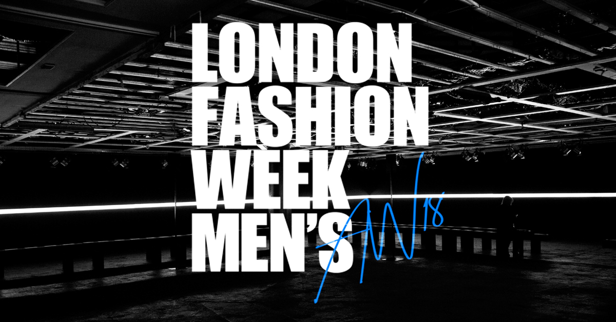 LFWM AW18 – A Rather Brief Rundown