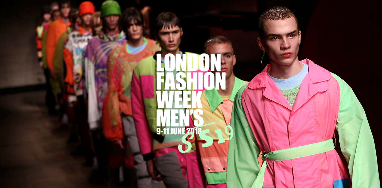 London Fashion Week Men's SS19 — Here We Go Again!